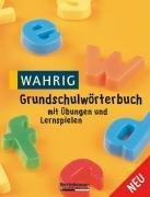 Wahrig Grundschulwörterbuch: Mit Übungen und Lernspielen