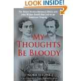 [My Thoughts Be Bloody]My Thoughts Be Bloody(The Bitter Rivalry Between Edwin and John Wilkes Booth That Led to an American Tragedy) Hardcover on October 19, 2010 ebook