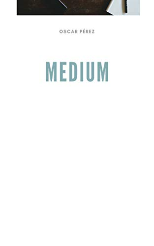 Amazon.com: Medium (Spanish Edition) eBook: Oscar Pérez ...