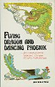 Flying Dragon and Dancing Phoenix: An Introduction to Chinese Minority Folk Dances (Phoenix Flying China)
