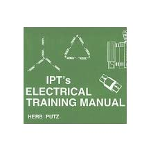 IPT's Electrical Training Manuals by Herb Putz (1994-05-01)