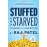 Stuffed and Starved: The Hidden Battle for the World Food System by Patel, Raj [Melville House, 2012] (Paperback) 2nd Revised, Expanded [Paperback]