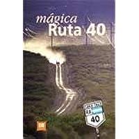 Magica Ruta 40/magic Road 40 (Coleccion Turismo)