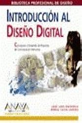 Introduccion al Diseño Digital. Concepcion y Desarrollo de Proyectos de Comunicacion Interactiva (Biblioteca Profesional de Diseño)