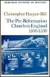 Pre Reformatn Church Eng, Harper-Bill, Christopher, 0582355559