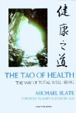 The Tao of Health, Michael Blate, 0916878058