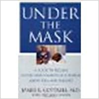 Book Under the Mask: A Guide to Feeling Secure and Comfortable During Anesthesia and Surgery by Cottrell MD, James E. [Rutgers University Press, 2001]