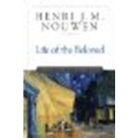 Life of the Beloved: Spiritual Living in a Secular World by Nouwen, Henri J. M. [The Crossroad Publishing Company, 2002] (Paperback) 10th Anniversary [Paperback]