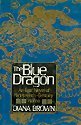 The Blue Dragon, Diana Brown, 0312013930