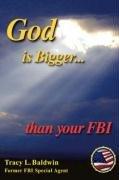 God Is Bigger Than Your FBI PDF ePub fb2 book