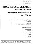 Flow-Induced Vibration and Transient Thermal-Hydraulics 1998 (Pvp-Vol. 363)