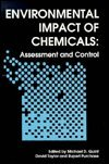 Environmental Impact of Chemicals : Assessment and Control, M QUINT, D TAYLOR, R PURCHASE, 0854047956