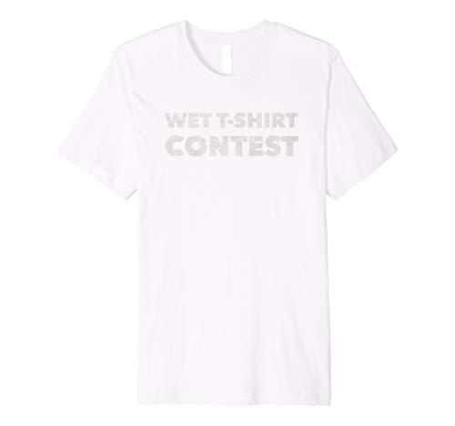 Wet T Shirt Contest - Funny Boobies Boob Lover Raunchy Premium T-Shirt