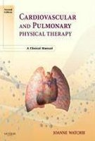 Cardiovascular And Pulmonary Physical Therapy: A Clinical Manual, 2Ed (Pb 2010)