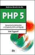 PHP 5: Dynamische Webseiten mit Apache, PHP und MySQL by Dirk Taggesell (2005-09-05)