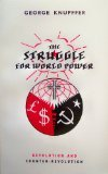 The Struggle for World Power, George Knupffer, 0851727034