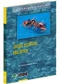 Juegos acuáticos educativos (Actividades acuáticas) por Moreno Murcia, Juan Antonio