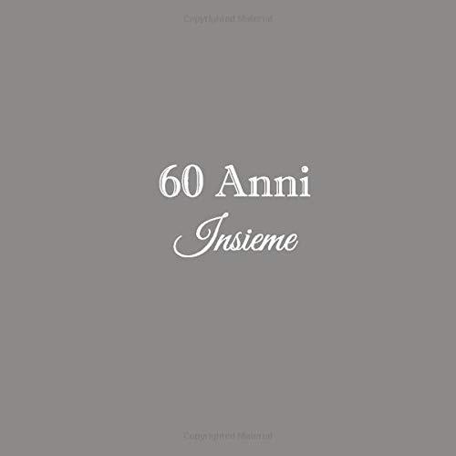 Anniversario Matrimonio 60 Annifrasi.60 Anni Insieme Libro Degli Ospiti 60 Anni Insieme Anniversario