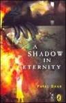A Shadow in Eternity, Payal Dhar, 8189013386