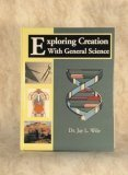 Exploring Creation with General Science, Jay L. Wile, 1932012060