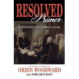 Resolved Primer : A Look into the 13 Resolutions, Woodward, Orrin and Mann, John David, 0985802006