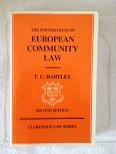 The Foundations of European Community Law : An Introduction to the Constitutional and Administrative Law of the European Community, Hartley, Trevor C., 0198762070