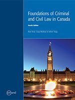 FOUNDATIONS OF CRIMINAL AND CIVIL LAW IN CANADA, 4TH EDITION