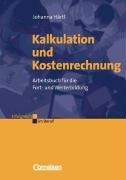 Erfolgreich im Beruf: Kalkulation und Kostenrechnung Taschenbuch – August 2002 Dr. Johanna Härtl Cornelsen: Scriptor 3464492281 Betriebswirtschaft