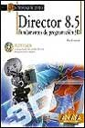 img - for DIRECTOR 8.5: FUNDAMENTOS DE PROGRAMACION 3D (INCLUYE CD-ROM) book / textbook / text book