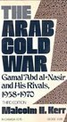 Arab Cold War, 1958 - 1970 : A Study of Ideology in Politics, Kerr, Malcolm H., 0195014758