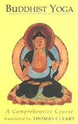 [BUDDHIST YOGA: A COMPREHENSIVE COURSE BY CLEARY, THOMAS F.(AUTHOR)]PAPERBACK