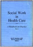 Social Work in Health Care : A Handbook for Practice, Davidson, Kay W. and Clarke, Sylvia S., 1560240059