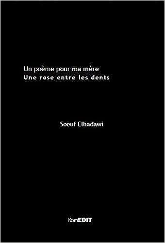 Poème Pour Ma Mère Une Rose Amazonca Soeuf Elbadawi Books