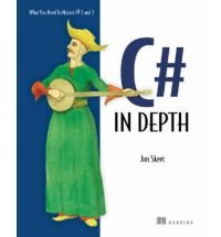 C# in Depth: What you need to master C# 2 and 3 [Paperback] by