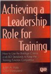Achieving a Leadership Role for Training, Judith A. Hale and Odin E. Westgaard, 0527762490