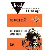 Triad The World of A, the Voyage of the Space Beagle, Slan