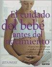img - for CUIDADO DEL BEBE ANTES DEL NACIMIENTO, EL book / textbook / text book