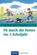 Fit durch die Ferien ins 7. Schuljahr: Deutsch - Mathematik - Englisch. Mit Lösungen. Geeignet für Realschule und Gymnasium