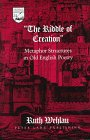 The Riddle of Creation : Metaphor Structures in Old English Poetry, Wehlau, Ruth C., 0820428973