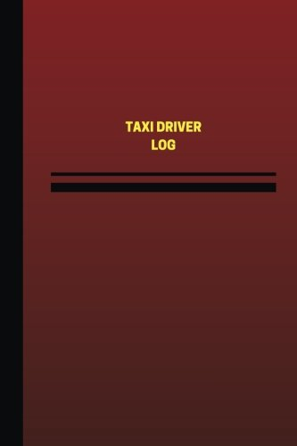 Taxi Driver Log (Logbook, Journal - 124 pages, 6 x 9 inches): Taxi Driver Logbook (Red Cover, Medium) (Unique Logbook/Record Books)