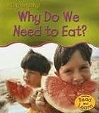 Why Do We Need to Eat?, Angela Royston, 140347611X