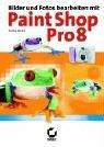 Fotos bearbeiten mit Paint Shop Pro 8 Gebundenes Buch – 1. Januar 2003 Thomas Becker Sybex 3815504171 MAK_MNT_9783815504178