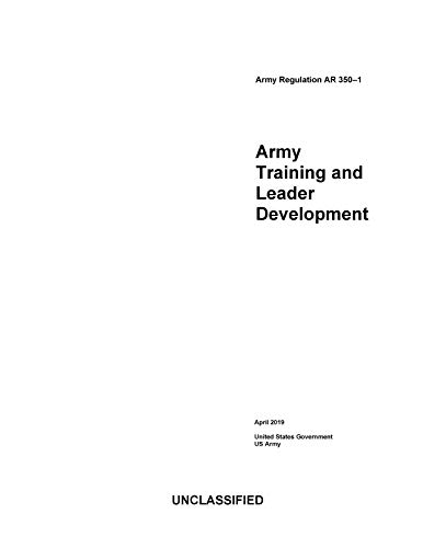 Army Regulation AR 350-1 Army Training and Leader Development April 2019