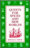 Quests for Spices and New Worlds, Dodge, Bertha S., 0208021701