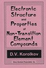Electronic Structure and Properties of Nontransition Element Compounds, Korolkov, Dimitri V., 1560724102