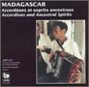 Madagascar: Accordions and Ancestral Spirits