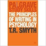 Book The Principles of Writing in Psychology (Palgrave Study Skills) [2005] [By Thomas R. Smyth]