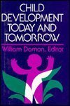 Child Development Today and Tomorrow, Damon, William, 1555421032