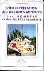 L'interprétation des arcanes mineurs des nombres et des 4 éléments par Alain Brêthes
