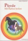 Pferde mit Farben heilen